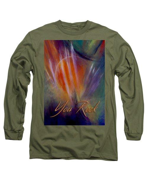 You Rock Long Sleeve T-Shirt