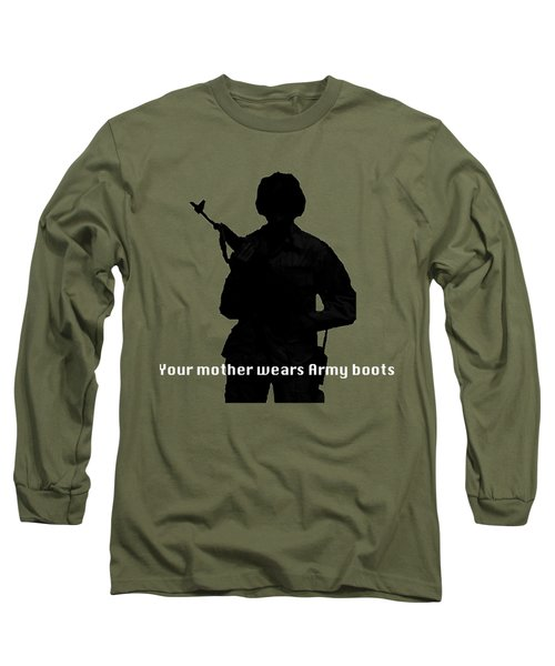 Long Sleeve T-Shirt featuring the photograph Your Mother Wears Army Boots by Melany Sarafis