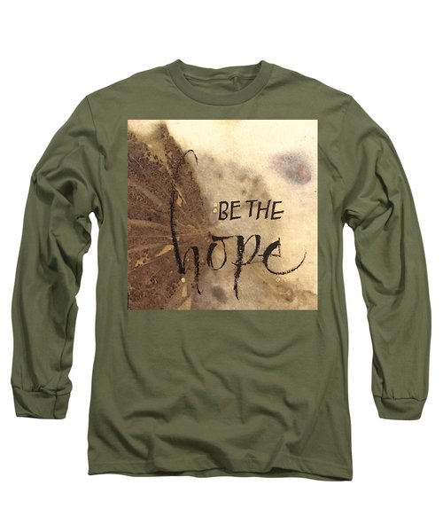 Be The Hope Long Sleeve T-Shirt