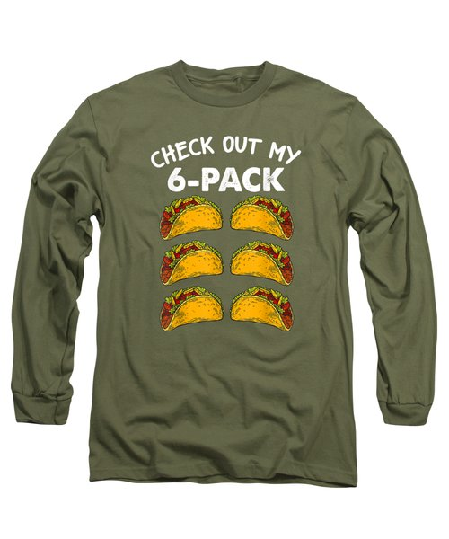 Check Out My Six Pack 6-pack Tacos Tshirt - Funny Fitness Long Sleeve T-Shirt