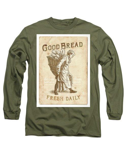 Good Bread Long Sleeve T-Shirt