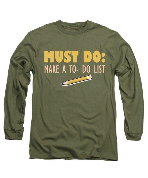 Must Do Long Sleeve T-Shirt