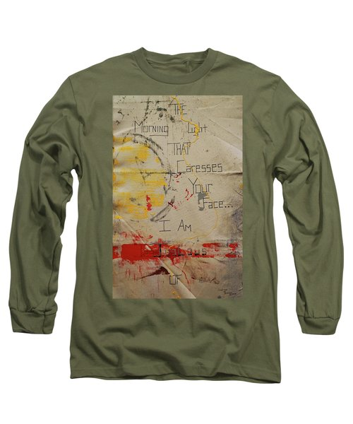 The Morning Light That Caresses Your Face I Am Jealous Of Long Sleeve T-Shirt