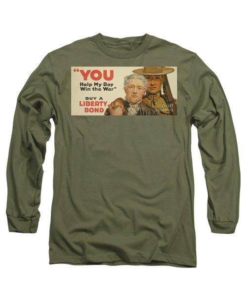 You, Help My Boy Win The War  Buy A Liberty Bond, 1917 Long Sleeve T-Shirt