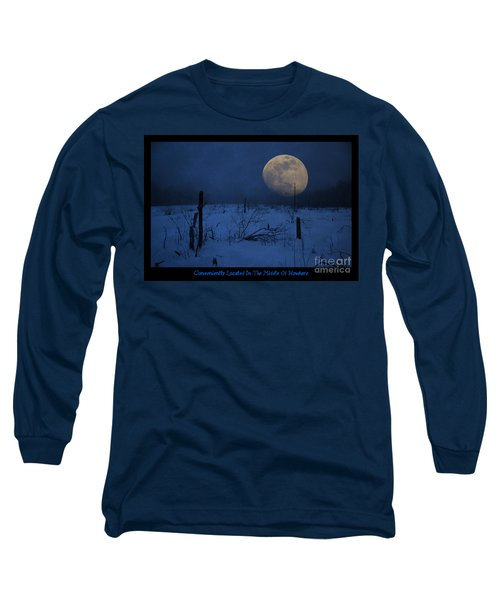 Conveniently Located In The Middle Of Nowhere Long Sleeve T-Shirt