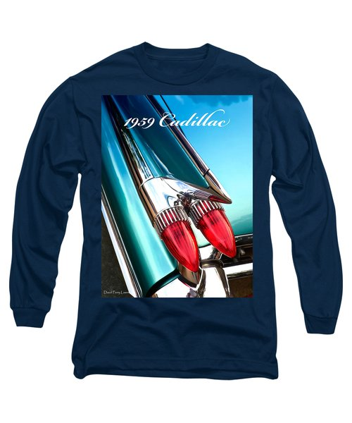 1959 Cadillac  Long Sleeve T-Shirt by David Perry Lawrence