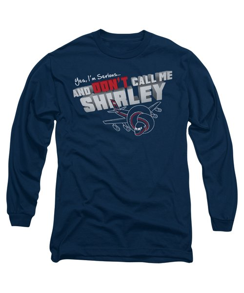 Airplane - Dont Call Me Shirley Long Sleeve T-Shirt