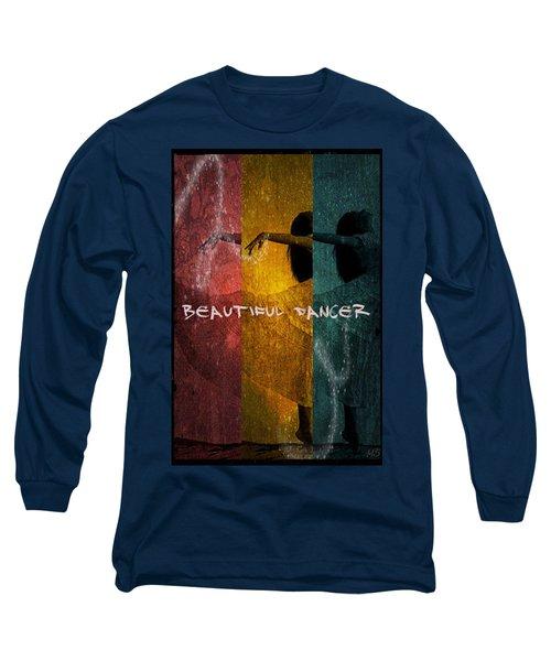 Beautiful Dancer Long Sleeve T-Shirt by Absinthe Art By Michelle LeAnn Scott