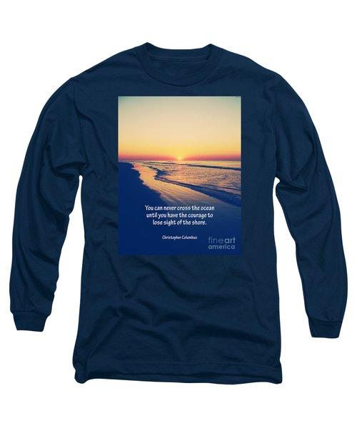Christopher Columbus Quote Long Sleeve T-Shirt