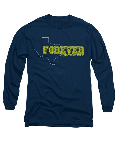 Friday Night Lights - Texas Forever Long Sleeve T-Shirt