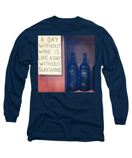 A Day Without Wine Long Sleeve T-Shirt