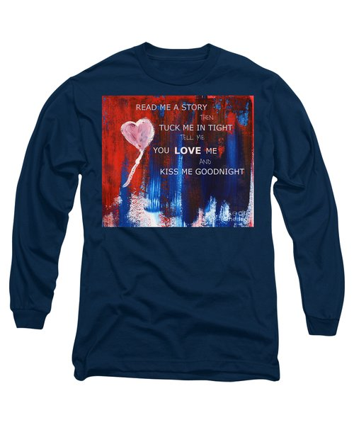 Kiss Me Goodnight Long Sleeve T-Shirt