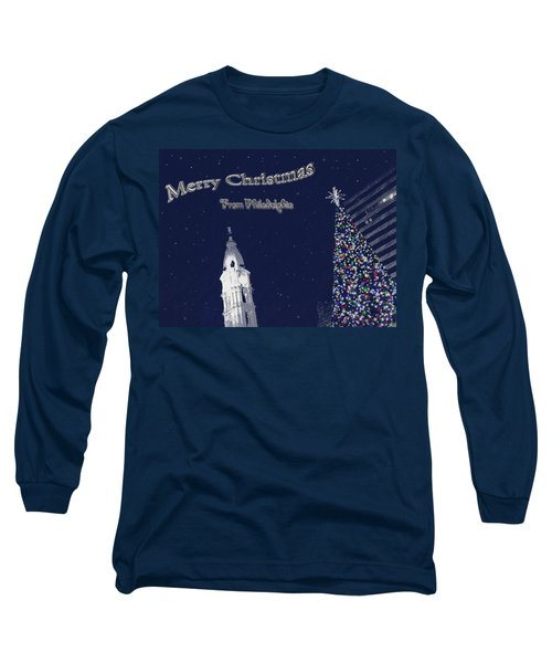 Merry Christmas From Philly Long Sleeve T-Shirt by Photographic Arts And Design Studio