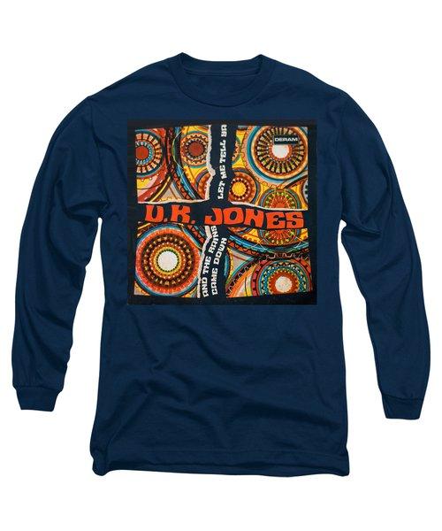 Uk Jones Let Me Tell Ya Long Sleeve T-Shirt