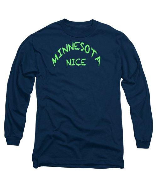 Minnesota Nice Long Sleeve T-Shirt by George Robinson