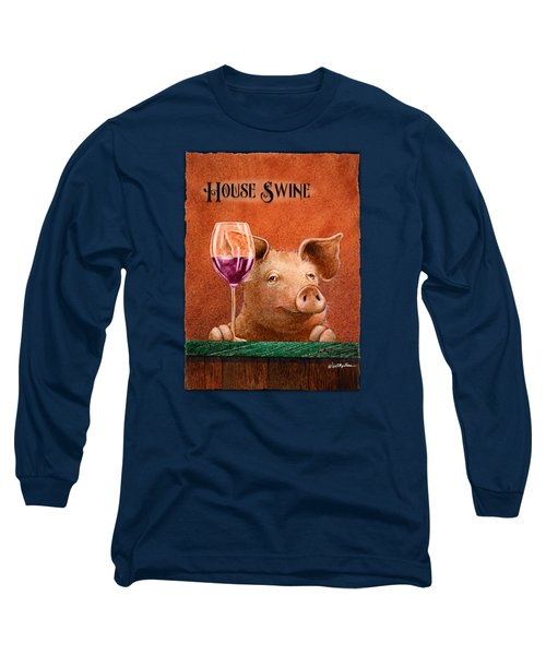 House Swine... Long Sleeve T-Shirt