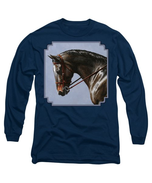 Horse Painting - Discipline Long Sleeve T-Shirt by Crista Forest
