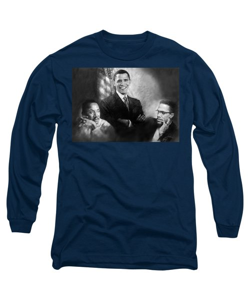 Barack Obama Martin Luther King Jr And Malcolm X Long Sleeve T-Shirt by Ylli Haruni