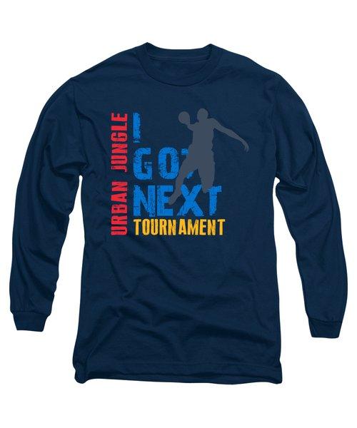 Basketball I Got Next 3 Long Sleeve T-Shirt