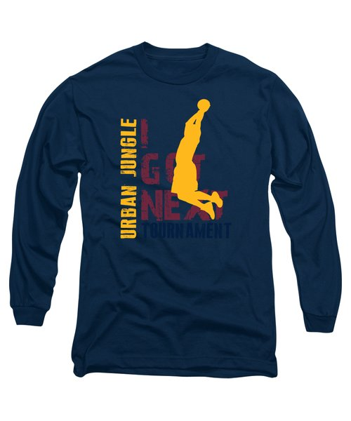 Basketball I Got Next 5 Long Sleeve T-Shirt