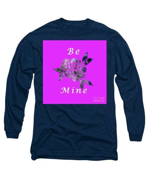 Be Mine Flower Long Sleeve T-Shirt