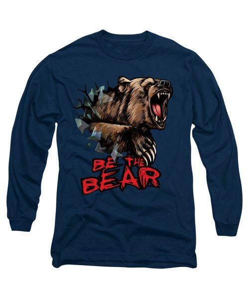 Be The Bear Long Sleeve T-Shirt