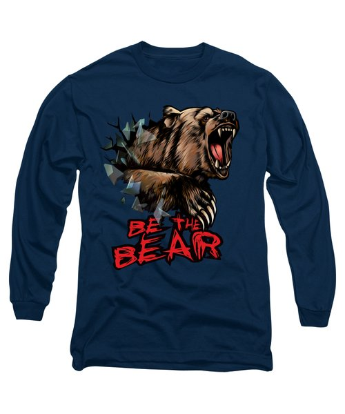Be The Bear Long Sleeve T-Shirt