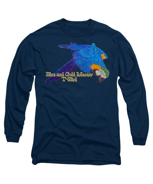 Blue And Gold Macaw Long Sleeve T-Shirt by Zazu's House Parrot Sanctuary
