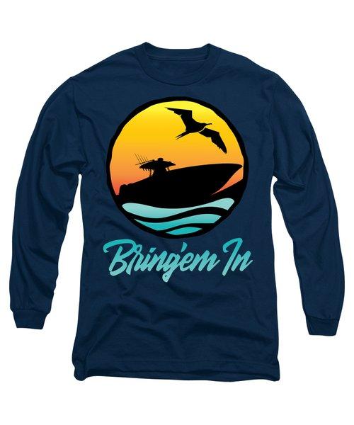 Bring'em In Sunset Cruise Long Sleeve T-Shirt