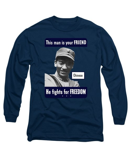 Chinese - This Man Is Your Friend - Ww2 Long Sleeve T-Shirt