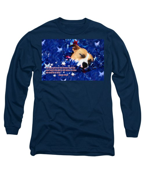 Long Sleeve T-Shirt featuring the photograph Cradled By A Blanket Of Stars And Stripes - Quote by Shelley Neff