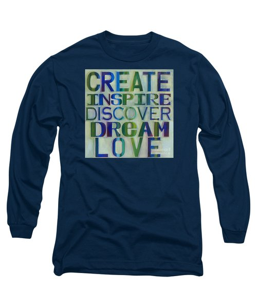 Long Sleeve T-Shirt featuring the painting Create Inspire Discover Dream Love by Carla Bank