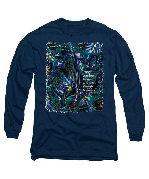 Creativity Is Quote William Plomer  Long Sleeve T-Shirt