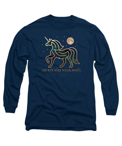 Do Not Hide Your Magic Long Sleeve T-Shirt