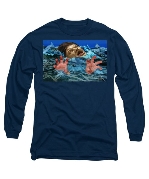 Drowning In Wealth Long Sleeve T-Shirt