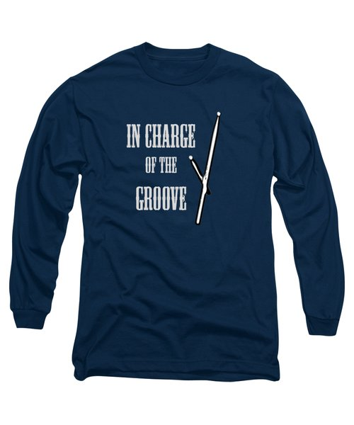 Drums In Charge Of The Groove 5530.02 Long Sleeve T-Shirt