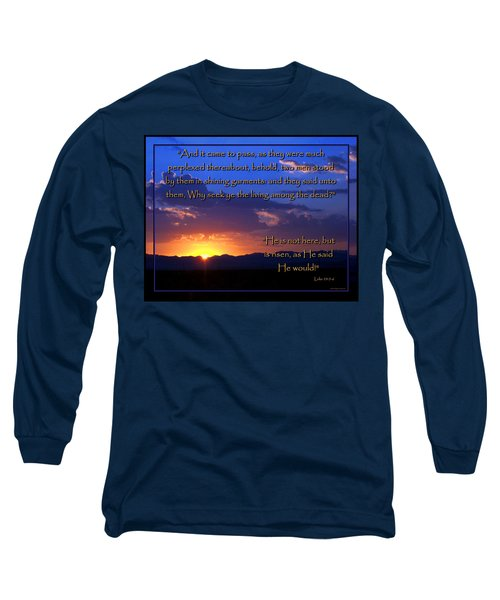 Easter Sunrise - He Is Risen Long Sleeve T-Shirt by Glenn McCarthy Art and Photography