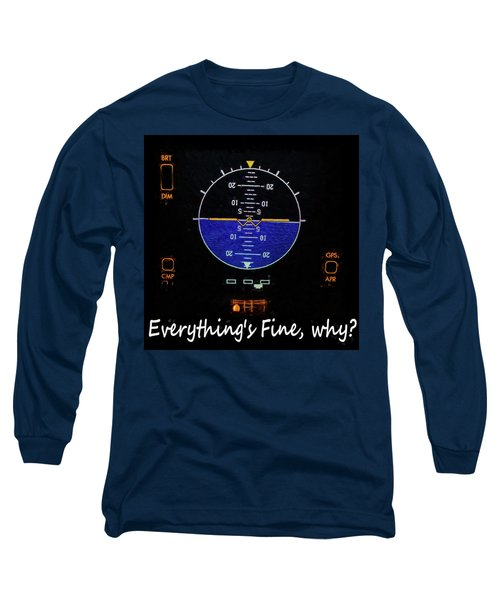 Everything Is Fine Long Sleeve T-Shirt by JC Findley