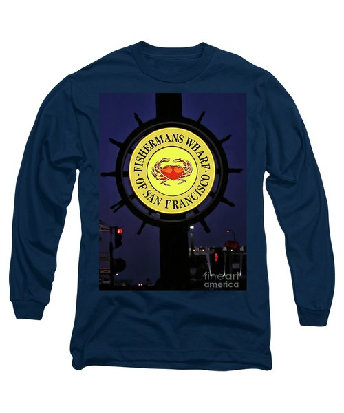 Fishermans Wharf Sign At Night Long Sleeve T-Shirt