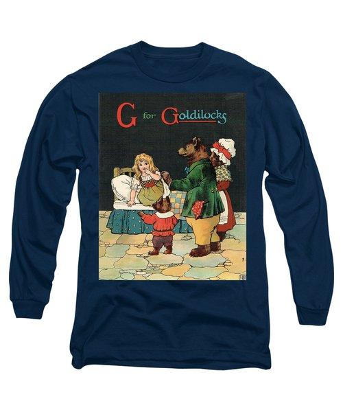 G For Goldilocks Long Sleeve T-Shirt