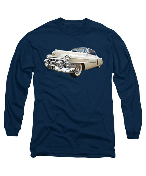 Glory Days - '53 Cadillac Long Sleeve T-Shirt