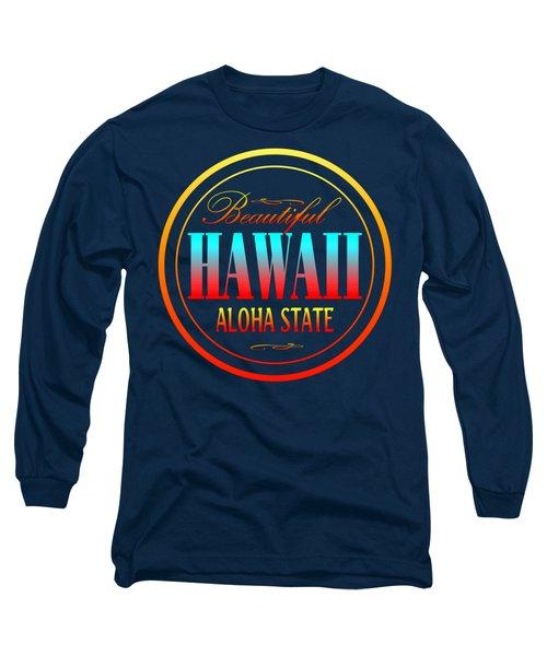 Hawaii Aloha State Design Long Sleeve T-Shirt