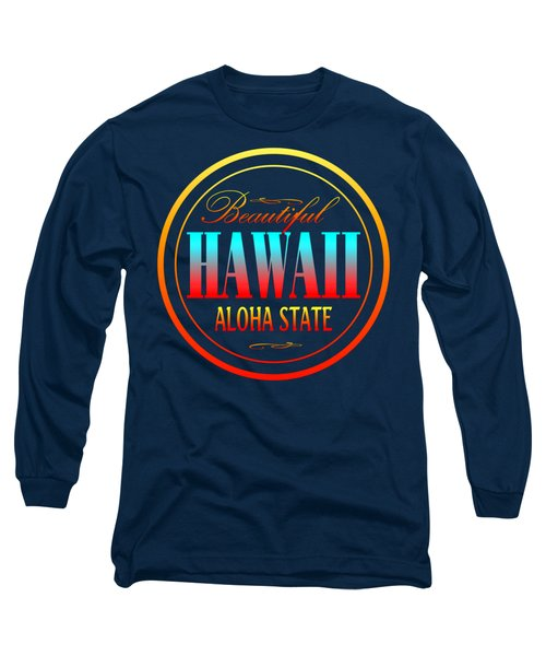 Hawaii Aloha State Design Long Sleeve T-Shirt