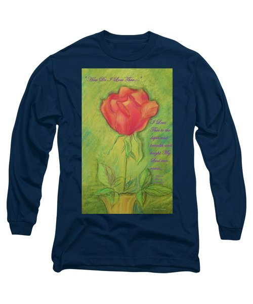 How Do I Love Thee ? Long Sleeve T-Shirt