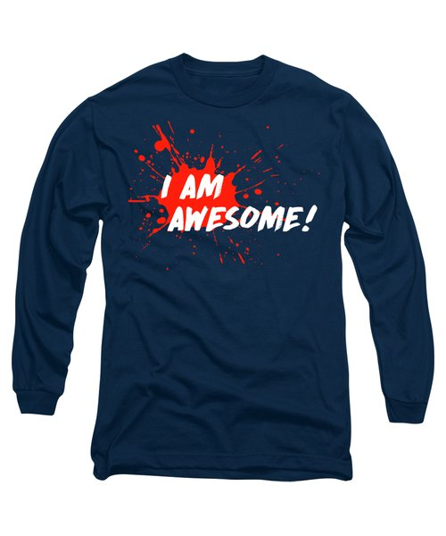 Long Sleeve T-Shirt featuring the digital art I Am Awesome by Menega Sabidussi