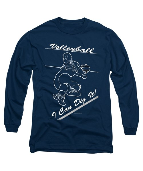 I Can Dig It Long Sleeve T-Shirt