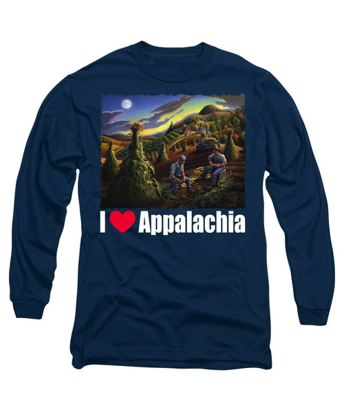 I Love Appalachia T Shirt - Farmers Shucking Corn Til Sunset 2 - Rural Appalachian Landscape Long Sleeve T-Shirt