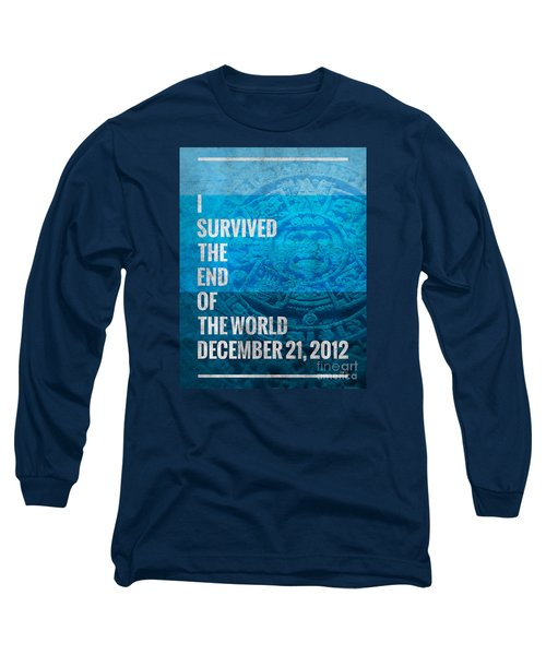Long Sleeve T-Shirt featuring the digital art I Survived The End Of The World by Phil Perkins