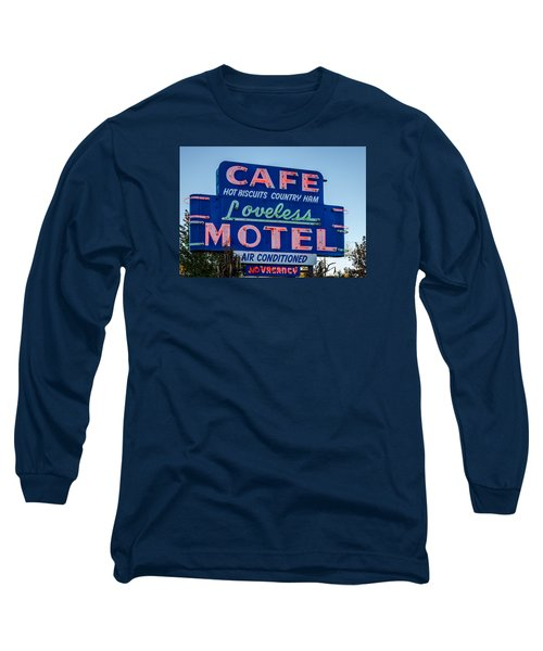 Loveless Cafe And Motel Sign Long Sleeve T-Shirt by Debra Martz