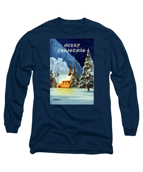 Long Sleeve T-Shirt featuring the painting Merry Christmas Card Yosemite Valley Chapel by Bill Holkham